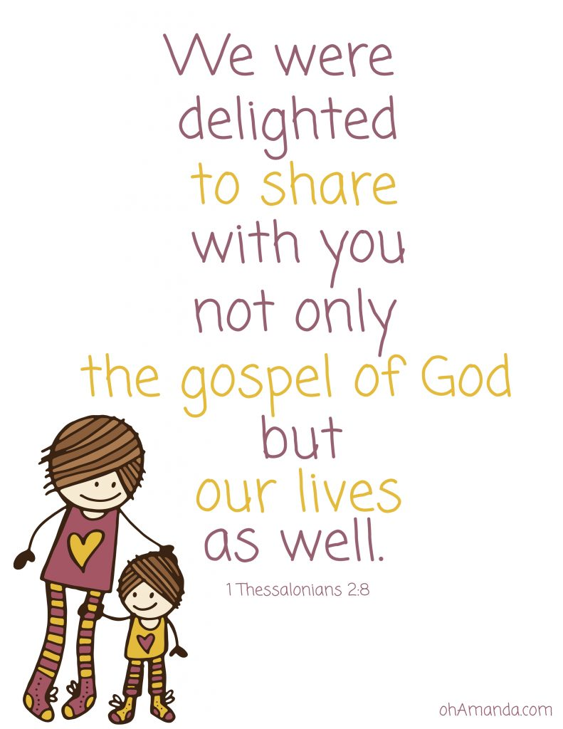 1 thessalonians 2:8 {sharing the Gospel and our lives at ohAmanda.com}