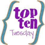 Top Ten {Tuesday}: Stuff I Don't Want To Do
