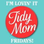 Tidy Mom I'm Lovin It Fridays
