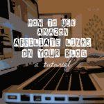 Amazon Affiliate Tutorial {How I Write a Blog Post: Part 6b}