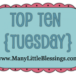 Why Top Ten {Tuesday} Is So Fabulous