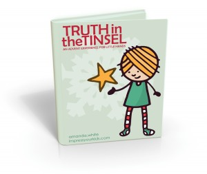 Truth in the Tinsel: An Advent Experience for Little Hands by Amanda White | ohAmanda.com