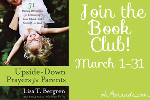 Upside Down Prayers by Lisa Tawn Bergren {Book Club}