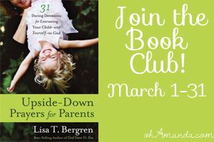 Upside Down Prayers by Lisa Tawn Bergren {Book Club}