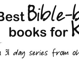 Best Bible Based Books for Kids // a 31 Day series from ohAmanda.com