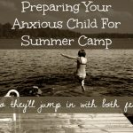 Preparing Your Anxious Child for Summer Camp