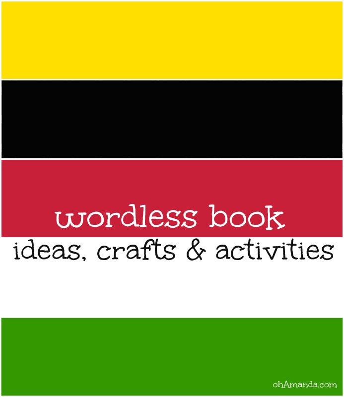 Wordless Book activities, crafts and ideas. // ohAmanda.com