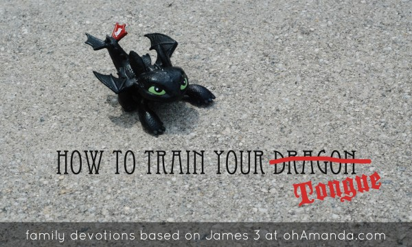 How To Train Your Tongue // family devotions based on James 3 and How To Train Your Dragon 2 at ohAmanda.com