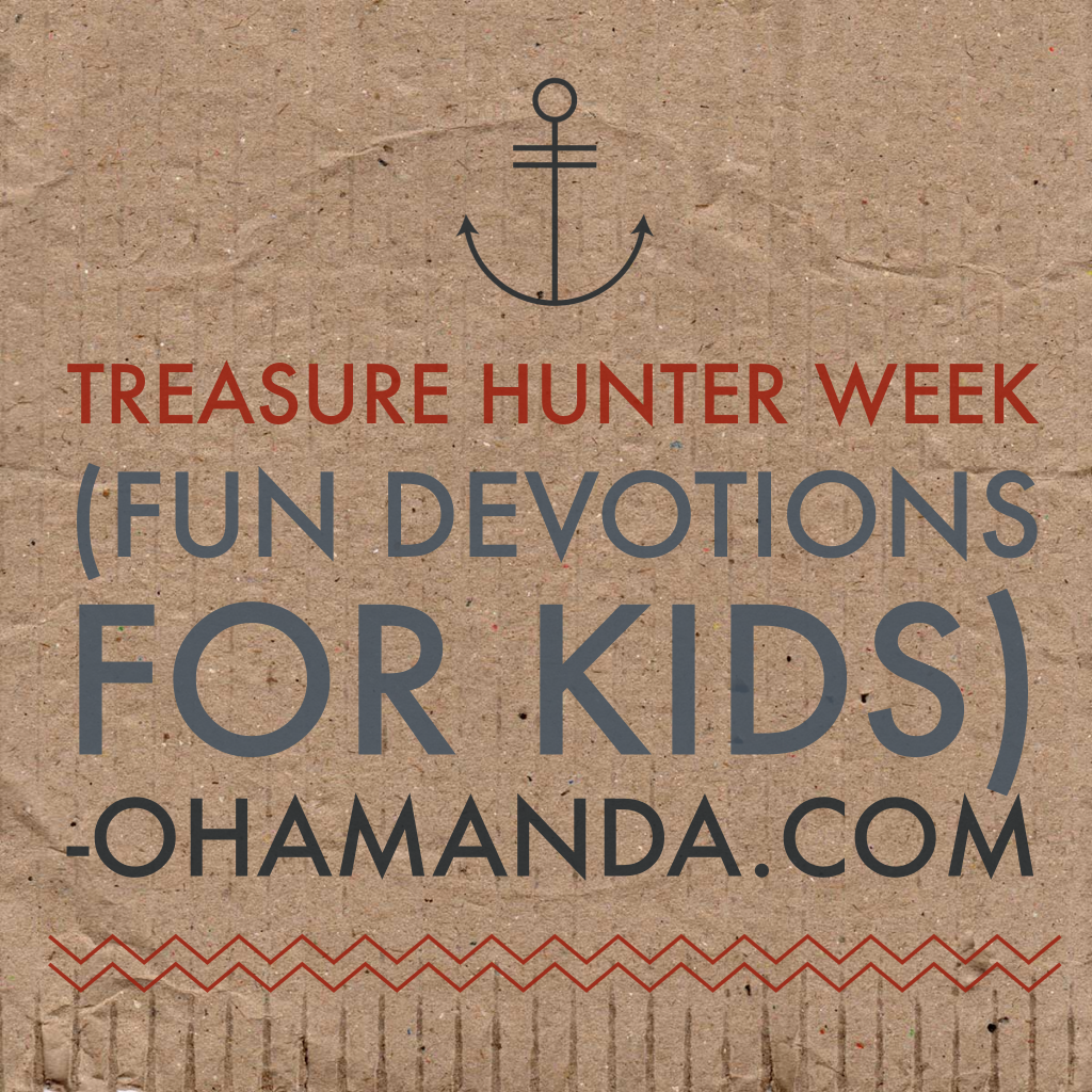 Treasure Hunter Week: fun family devotions that help kids discover the treasure of God! // ohAmanda.com