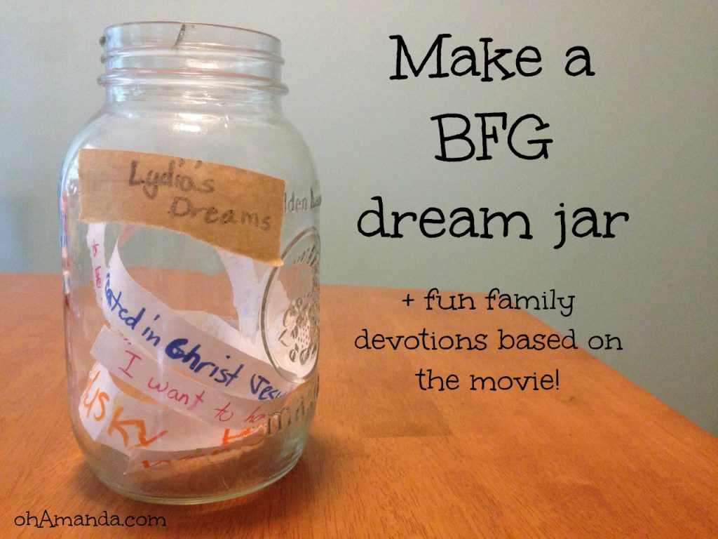 bfg dream jar + family devotions and movie review for Roald Dahl's BFG