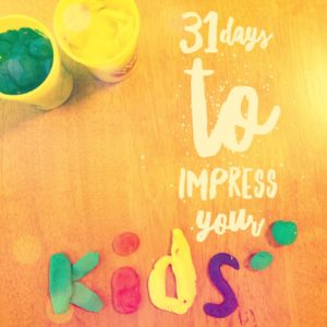 31 Days to Impress Your Kids