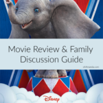 Dumbo: Movie Review & Family Discussion Guide (+ circus activity & book suggestions!)