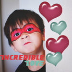 Incredible Love!