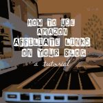 Amazon Affiliate Tutorial {How I Write a Blog Post: Part 6b}