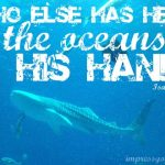 Oceans and our Big God!