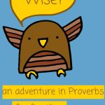 Whoo's Wise? {An Introduction to Proverbs}