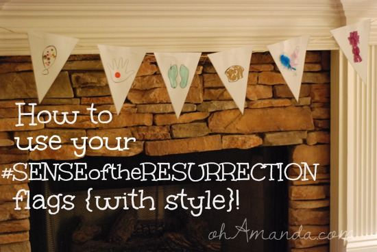 How To Use Your #SenseOfTheResurrection Flags (with style!) + a coupon code! // ohAmanda.com