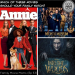 Into the Woods, Annie & Night At the Museum