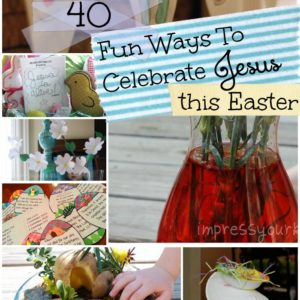 40 Fun Ways To Celebrate Jesus This Easter // ohAmanda.com