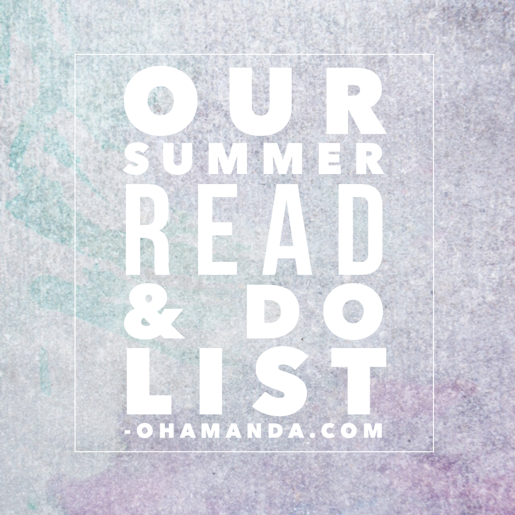 Summer Read & Do List: fun activities, books & devotions for families //ohAmanda.com