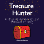 Summer Camp at Home: Treasure Hunter Week